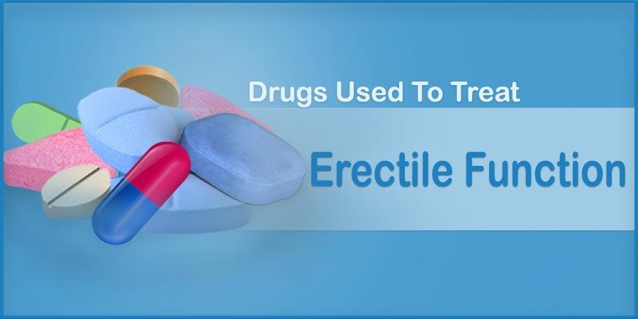 Drugs Used To Treat Erectile Function